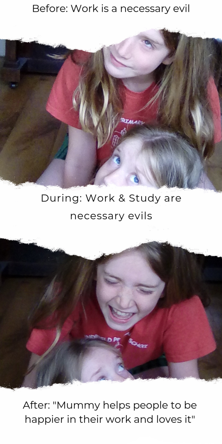 """The biggest unexpected surprise was the impact that changing careers has had on my daughters. Their view of the idea of """"work"""" has been transformed and I think this will vastly improve their future relationship with work. Fingers crossed."""