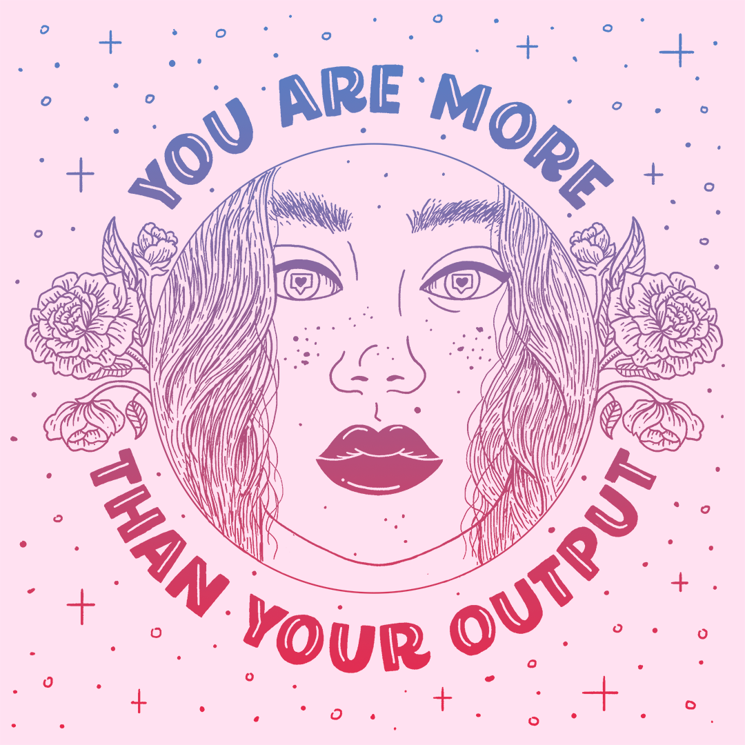 You are more than your output.png