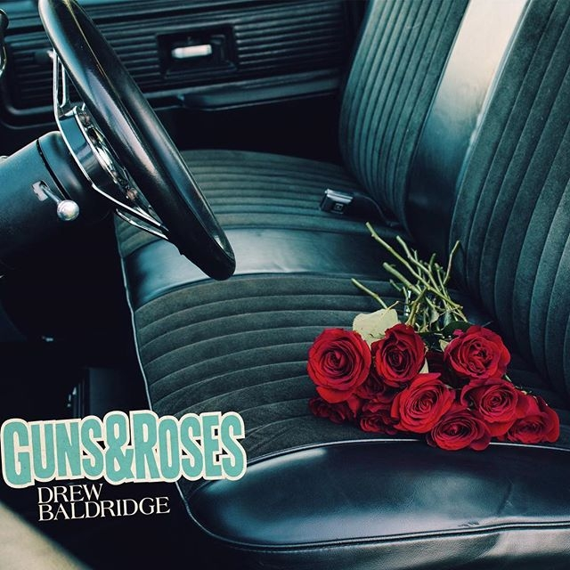 "Drew Baldrige | ""Guns & Rose"""