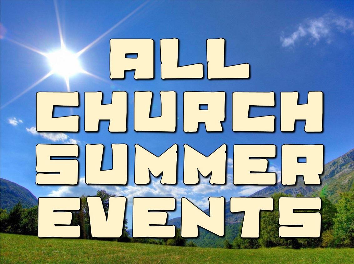 ALL CHURCH SUMMER EVENTS  2.jpg