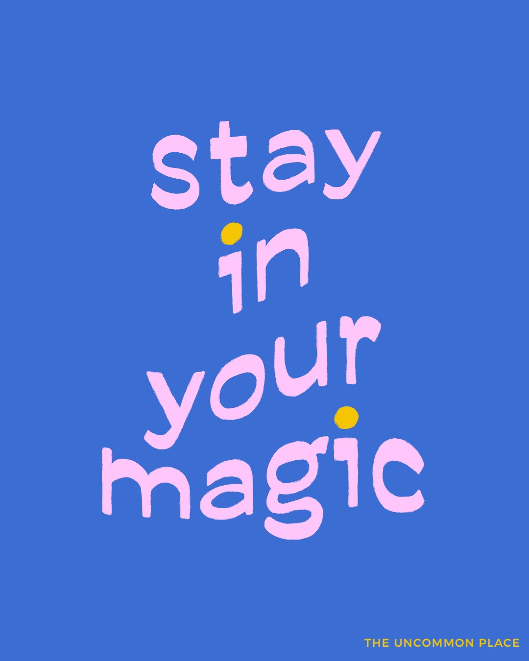 stay in your magic.JPG