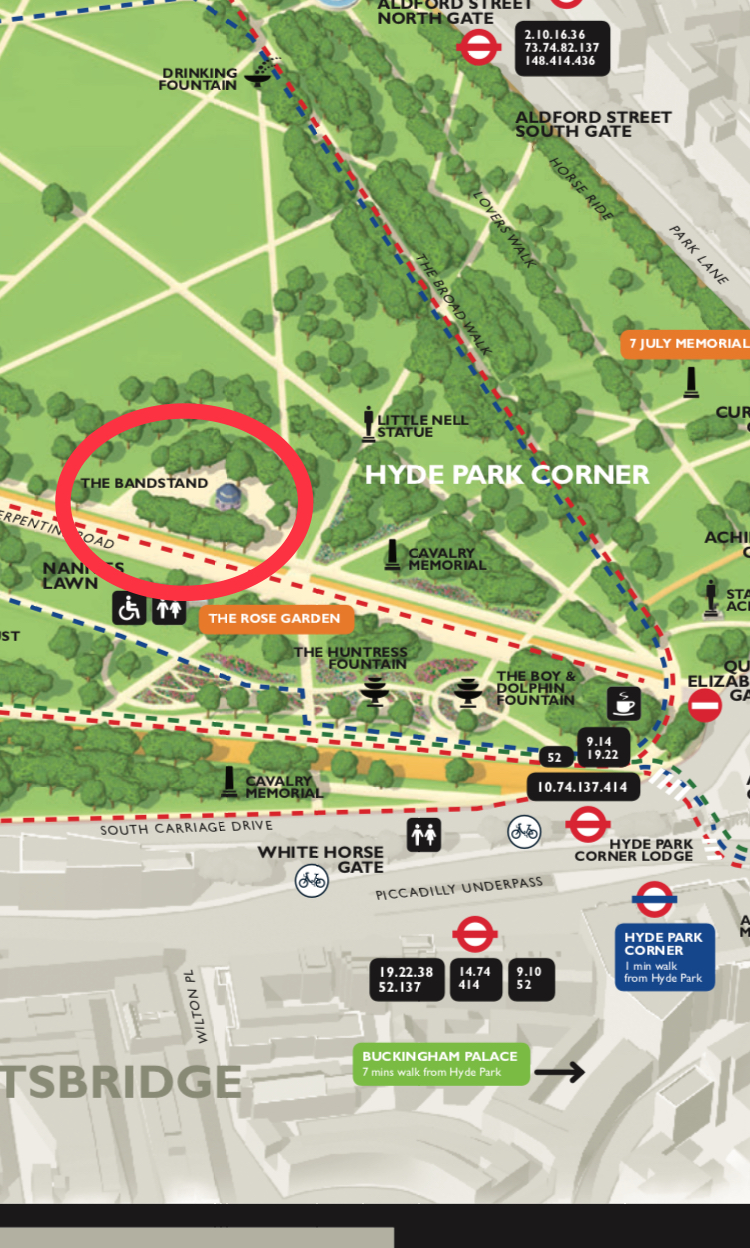 If it rains we will meet at The Bandstand (circled Red in map above) near Hyde Park Corner.