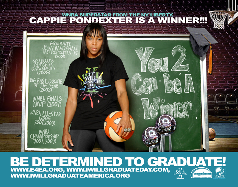 "WNBA Star Cappie Pondexter ""I WILL GRADUATE"" Poster Campaign."