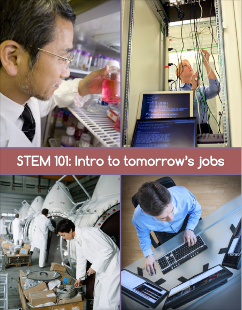 Click to read  STEM 101: Intro to Tomorrow's Jobs