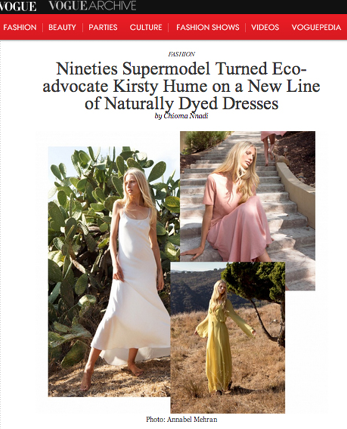 "Vogue     online, January 24, 2014. ""Nineties Supermodel Turned Eco-Advocate Kirsty Hume on a New Line of Naturally Dyed Dresses"""