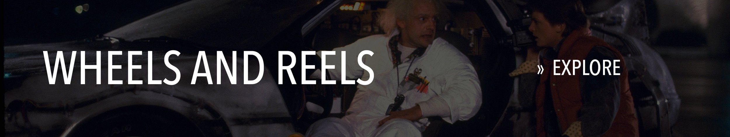 Wheels and Reels