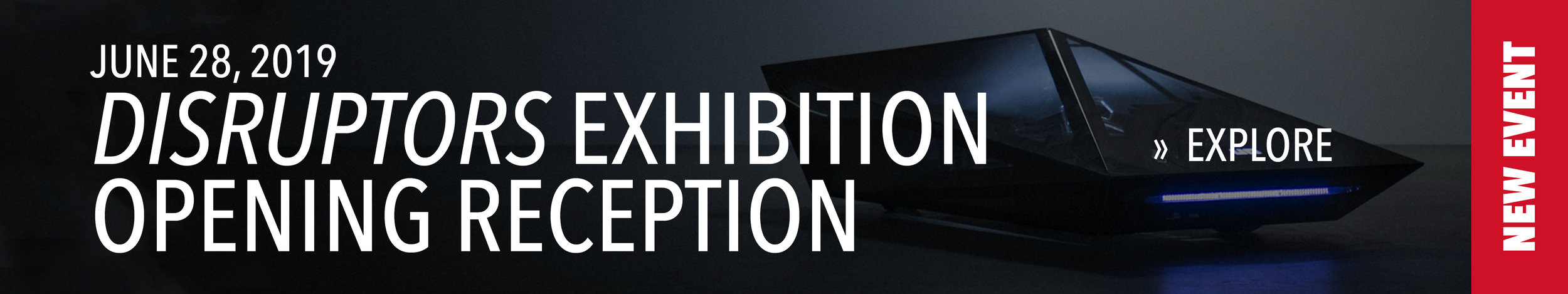 6.28.19 Disruptors Exhibition Reception.jpg