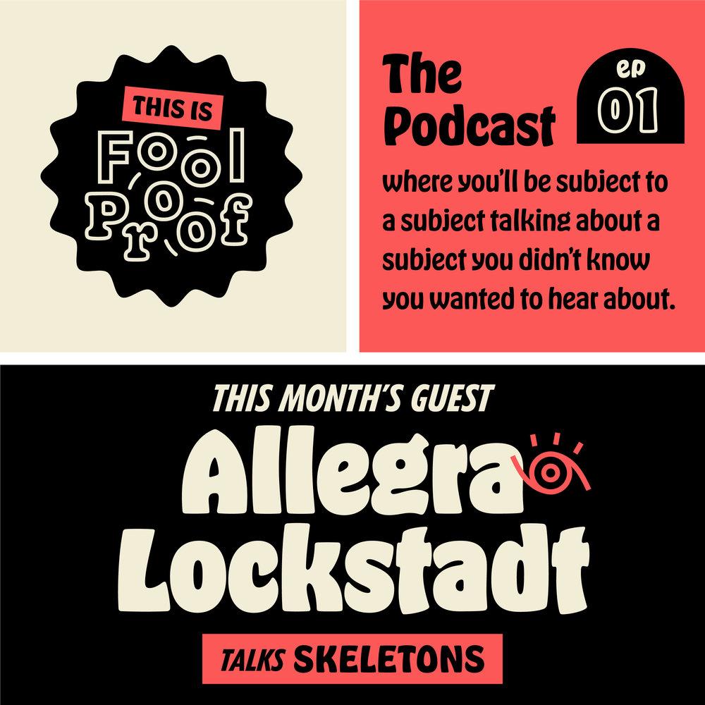 01 >> 01 Allegra Lockstadt Talks Skeletons Fool Proof