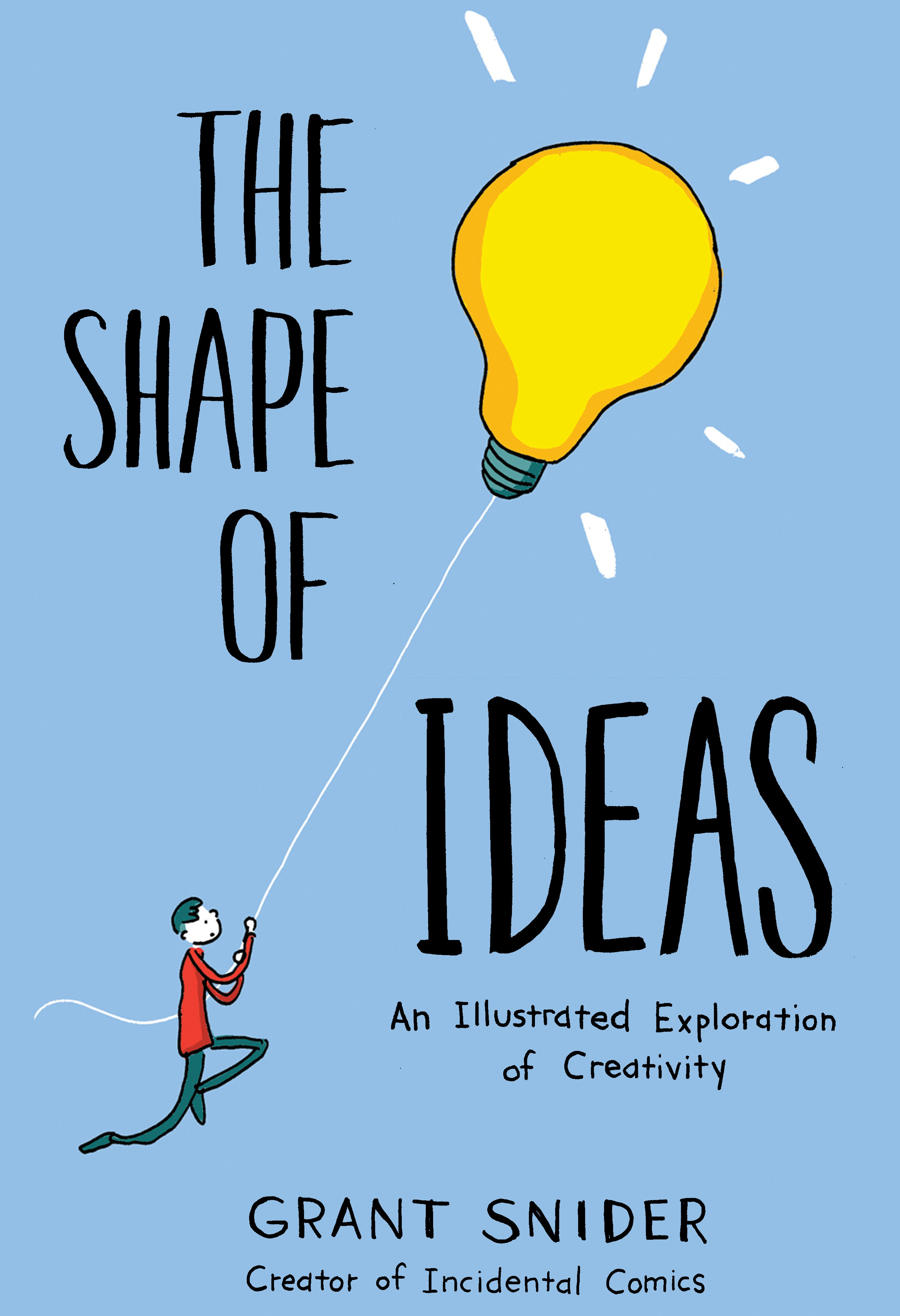- What do ideas look like? Where do they come from? Explore these questions and more with this collection of comics on the creative process.Praise for The Shape of Ideas: