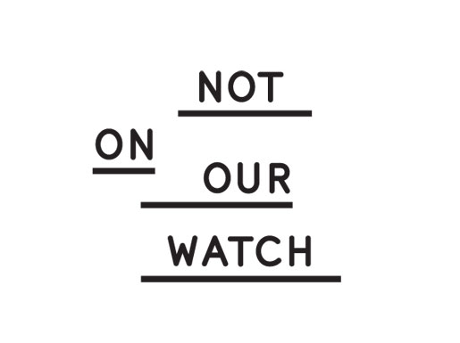 Not-On-Our-Watch-3.jpg