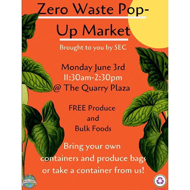 Start week 10 right by coming to SECs FREE zero-waste pop up market this upcoming Monday (6/3)! Feel free to stop by the quarry anytime between 11:30 am-2:30 pm. Come Prepared with your own produce bags/ containers or take some of ours!