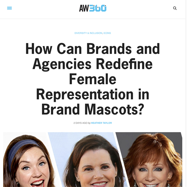 AW360: How Can Brands and Agencies Redefine Female Representation in Brand Mascots?
