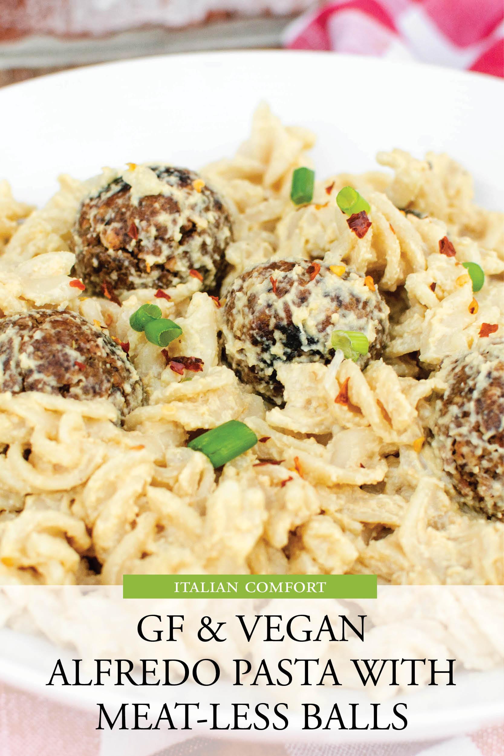 GlutenFree Vegan Alfredo Pasta Meatless Balls_Studioist1.jpg