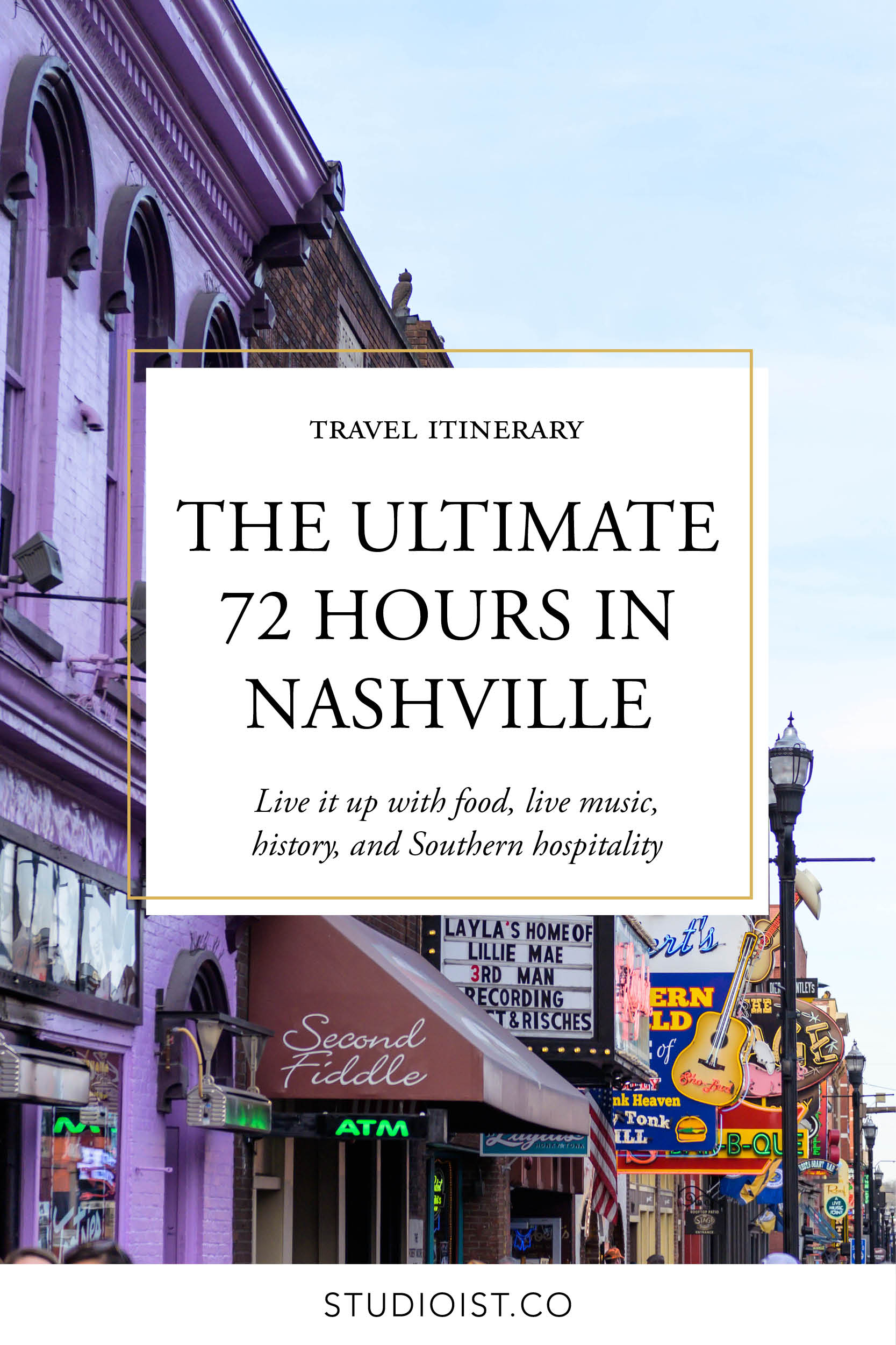 Studioist_Pinterest Design Travel_Nashville 72 Hour Itinerary.jpg