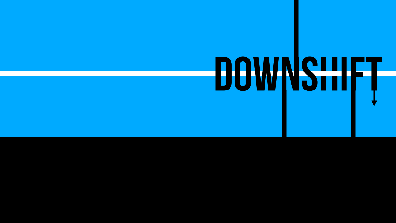 DOWNSHIFT 1a png.png