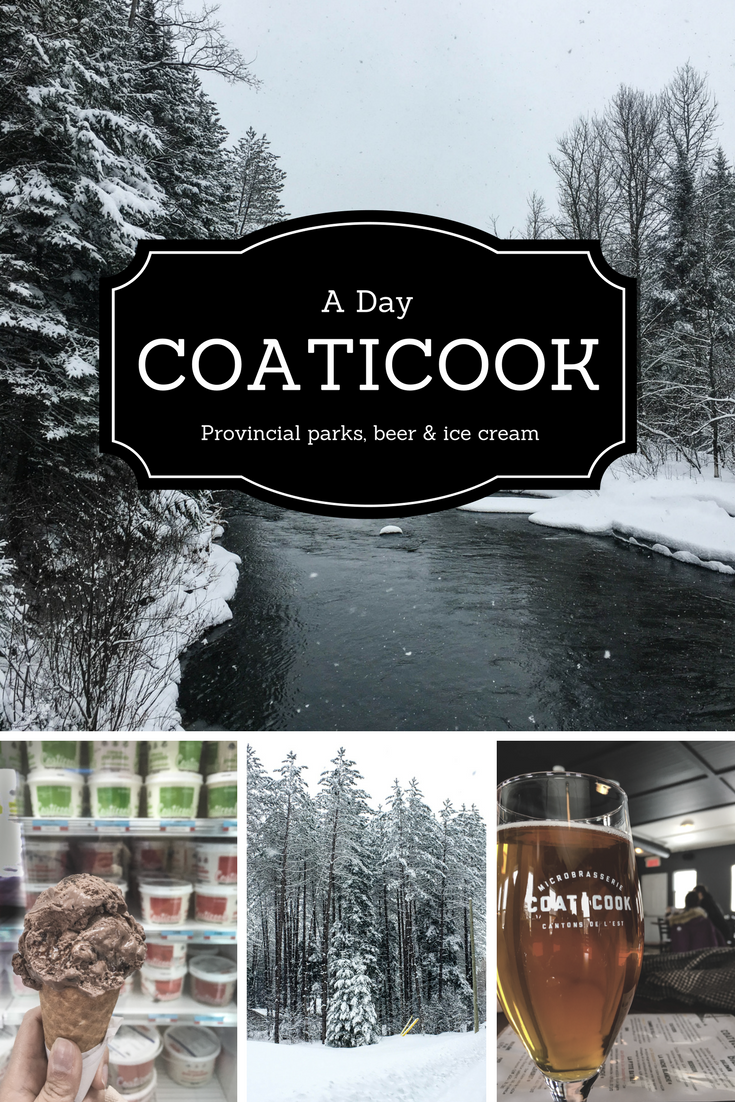 "Pinterest optimized image with the text ""A day in Coaticook"". The collage shows a snowing forest, an ice cream cone and a pint of beer."