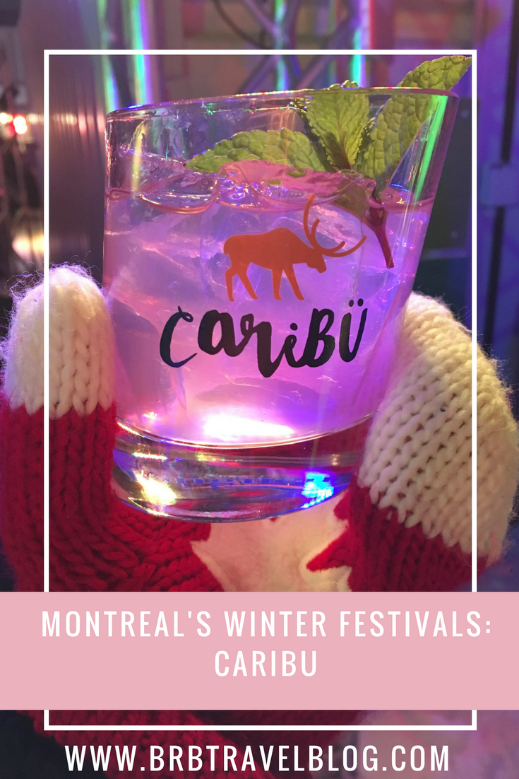 """Image optimized for Pinterest with the text """"Montreal Winter Festival: Caribu"""" the BRB Travel Blog link. The image has a cocktail glass of the festival"""