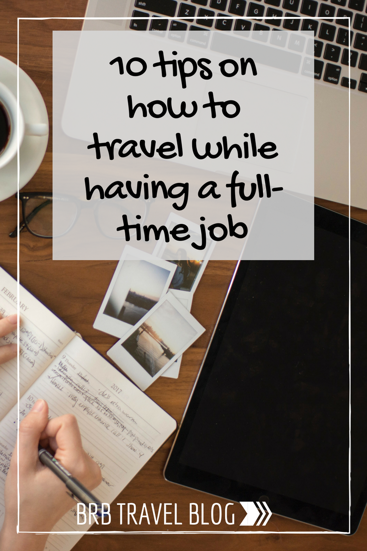 "Image optimized for Pinterest with text ""10 tips on how to travel while having a full-time job"". The image is a flat lay of the hands of a woman taking notes with Polaroid images"
