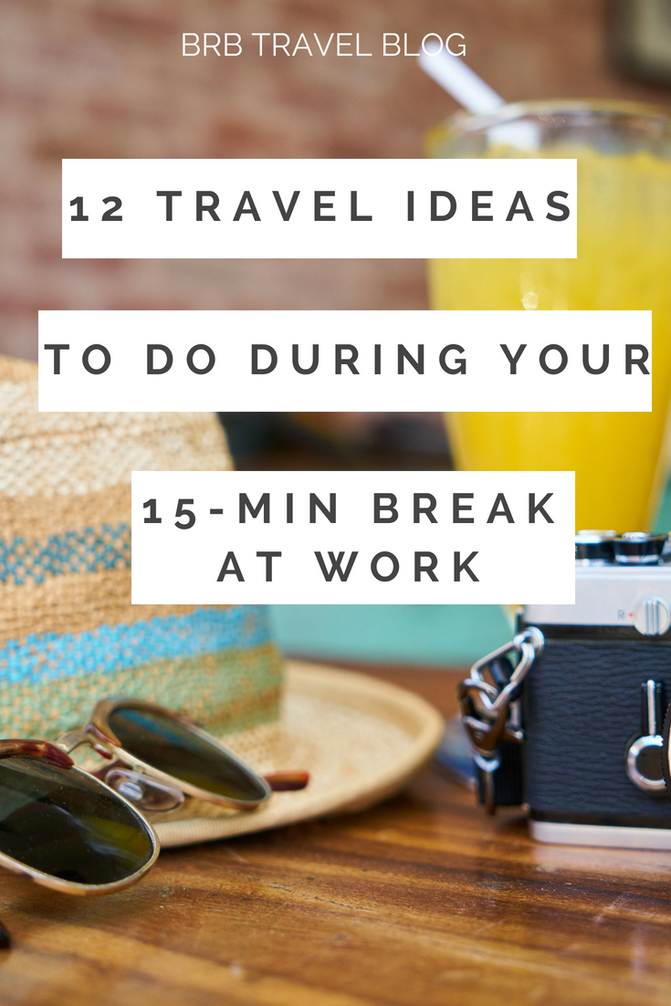 "Camera, hat, sunglasses and orange juice with the text ""12 travel ideas to explore during your 15-minute break at work"""