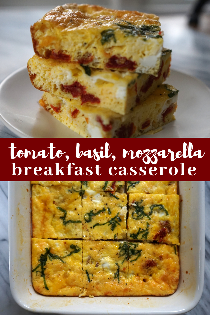 Breakfast meal prep can be just as important as lunch. Add this simply delicious sun-dried tomato, mozzarella and basil breakfast casserole to your healthy breakfast meal prep rotation.
