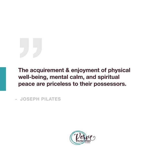 """The acquirement & enjoyment of physical well-being, mental calm, and spiritual peace are priceless to their posessors."" -Joseph Pilates 〰️ Today's Group Classes:  Gentle Yoga Flow - 12pm Men's Yoga - 4:30pm  #vervepilates #fitness #phoenix #medford #southernoregon #oregon #pilates #josephpilates #pilatesreformer #pilatesmat #groupfitness #yoga #yogaflow"