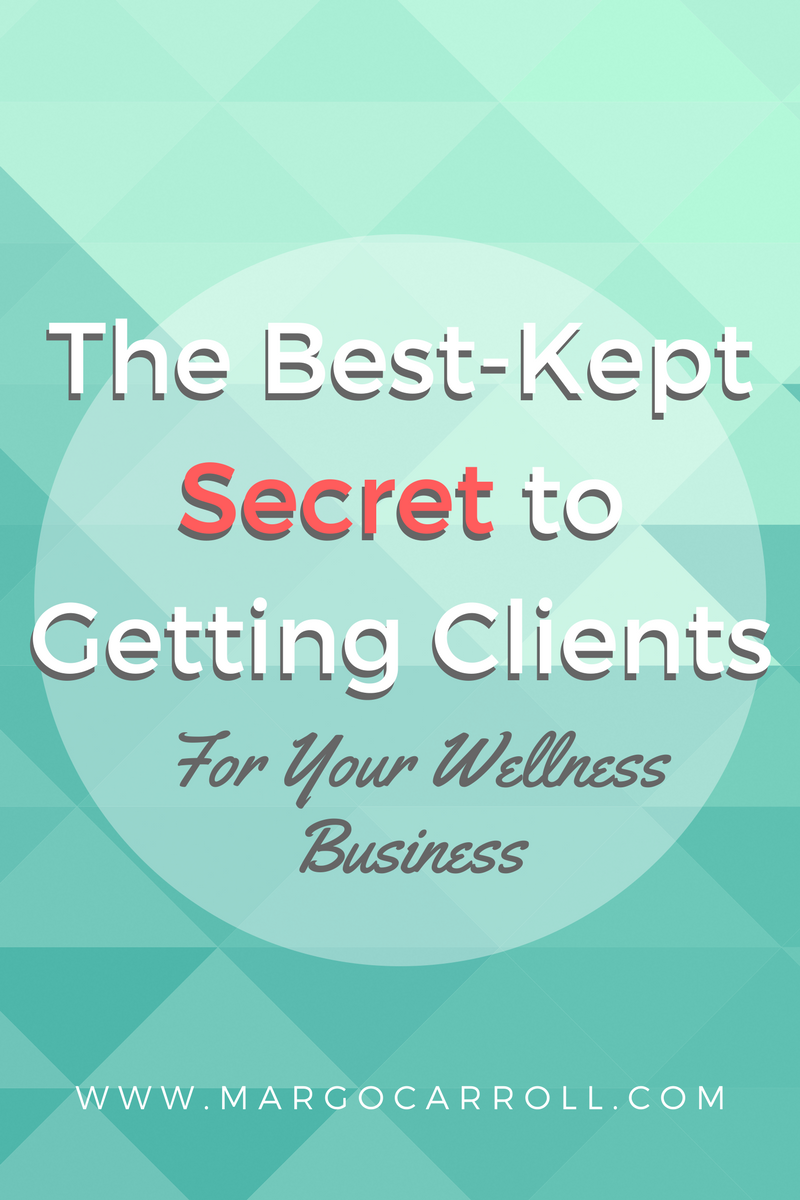 The Best-Kept Secret to Getting Clients for your Wellness Business