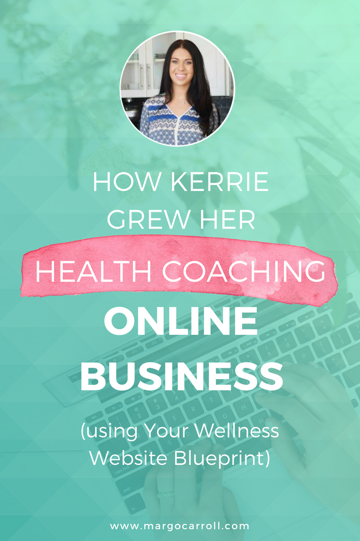 How Kerrie Grew Her Health Coaching Biz Online With Your Wellness Website Blueprint