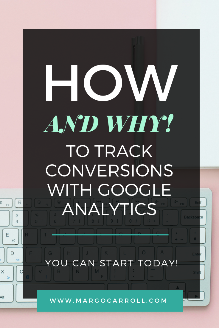 How (And Why!) To Track Conversions With Google Analytics.png