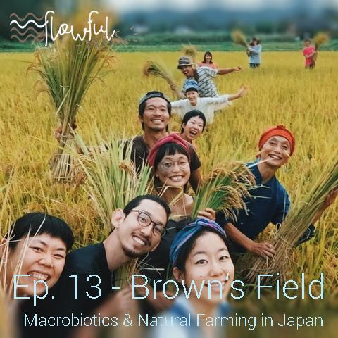 flowful meets... Brown's Field Japan