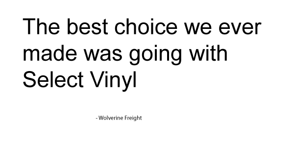 We've been using Select Vinyl exclusively since 2015 and couldn't be happier. They're great to work with and they make great products. We recommend them to anyone who needs something printed.