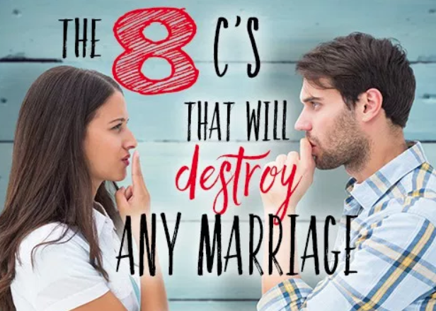 8 C's That Will Destroy Any Marriage