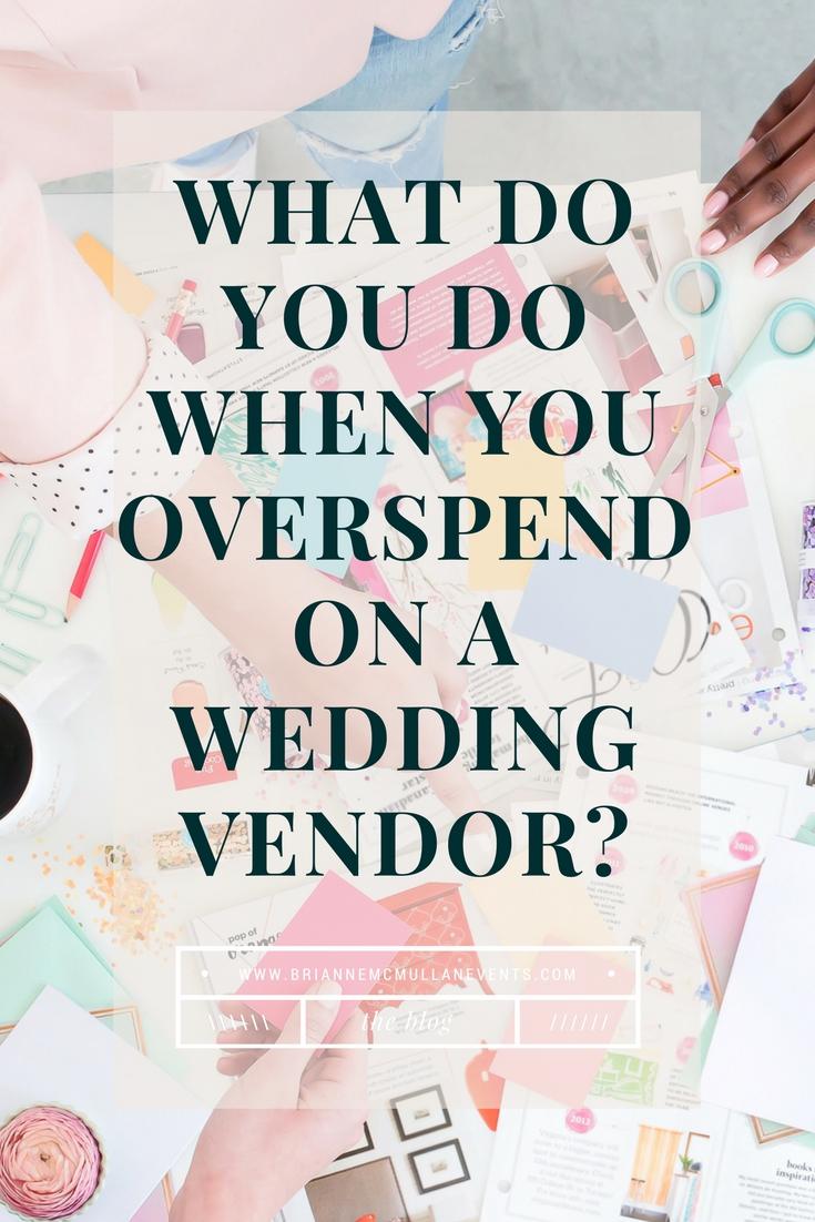 overspend on wedding vendor brianne mcmullan events