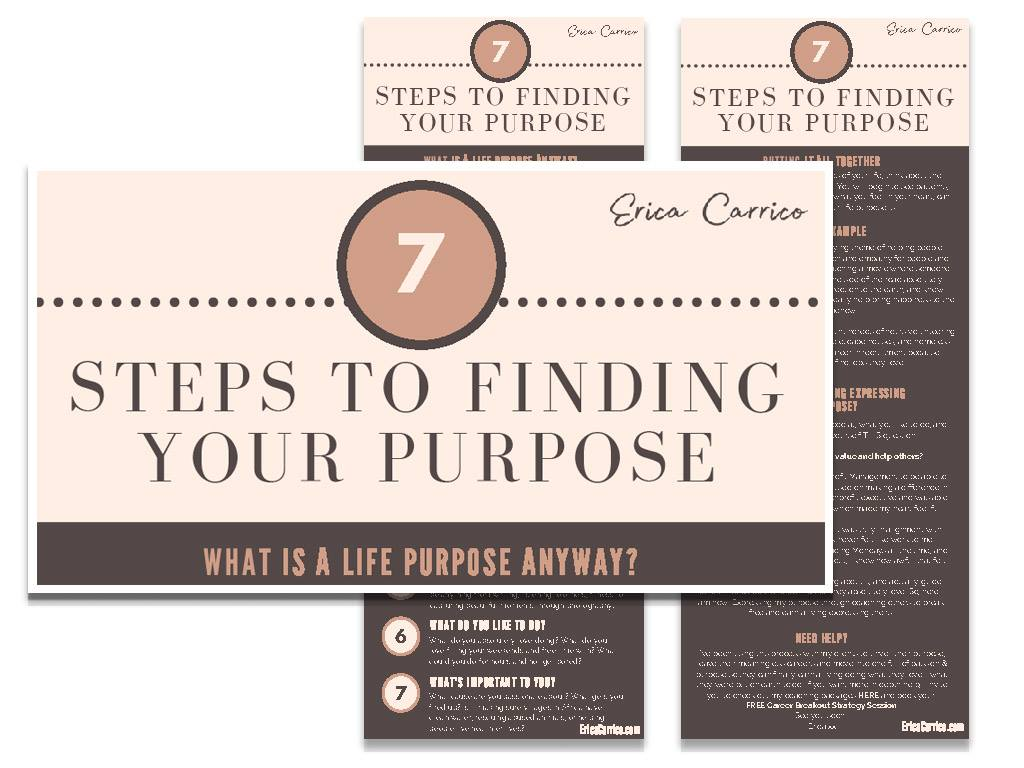FREE DOWNLOAD: - 7 Steps to Finding Your Purpose