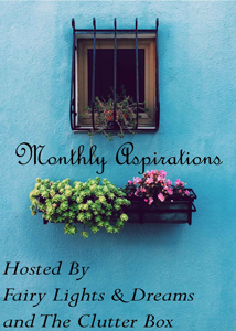 Fairy Lights & Dreams and The Clutter Box Monthly Aspirations