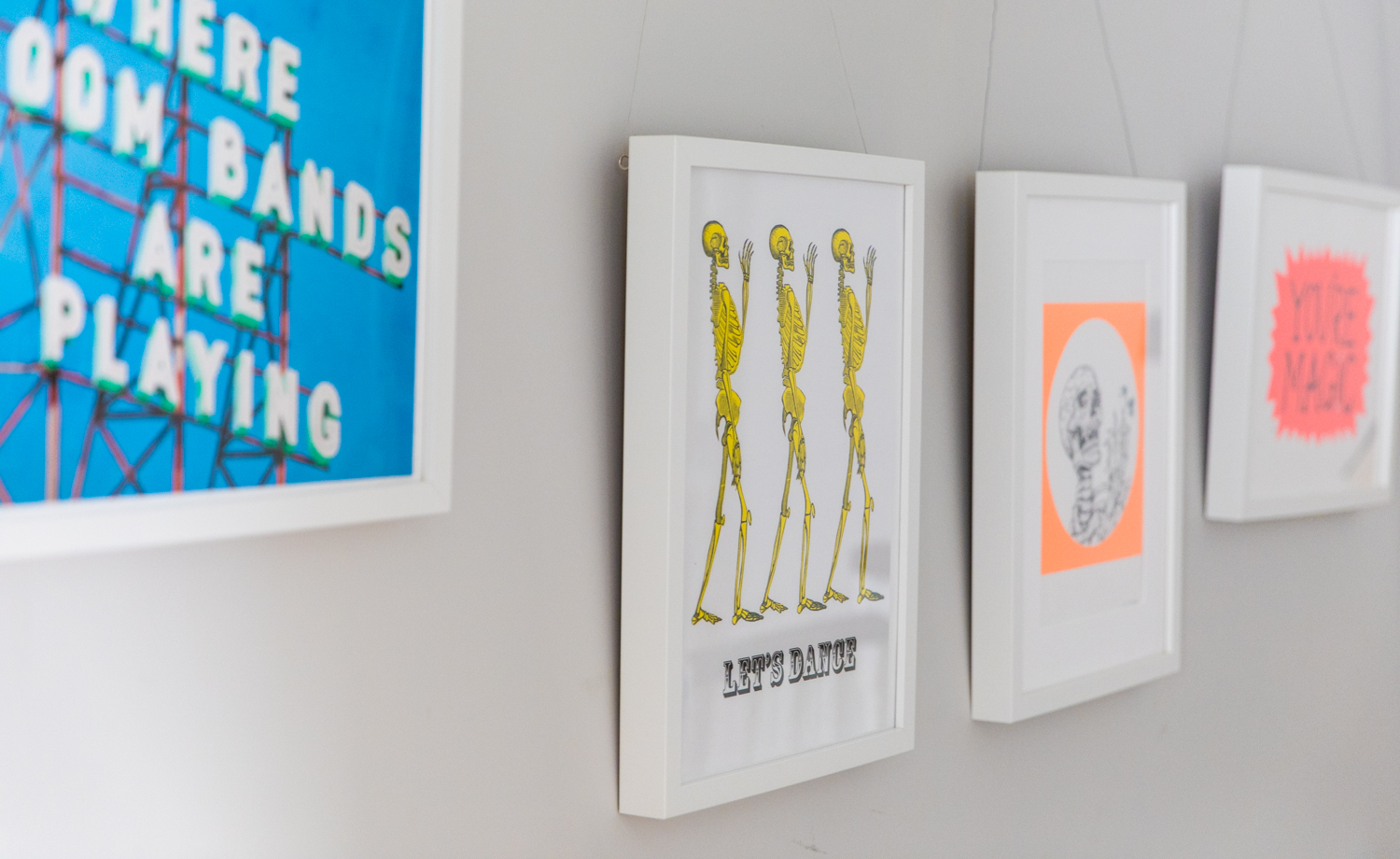 Let's Dance print by Quirk and Rescue sitting alongside Sophie Ward's Dr Zeuss print, We are Moxi who I discovered at a Christmas Bazaar in Brighton and You're Magic from my dear friend Hazel Nicholls.