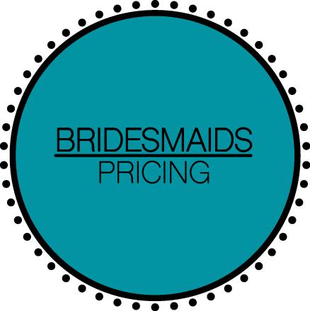 Bridesmaids Pricing