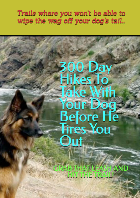 "AVAILABLE NOW - $9.95 - ""They look like they are having the time of their lives."" If you hike with dogs chances are you have heard sentiments like that from other trail users when they see your happy trail dogs. Dogs are happy on any trail but they become especially excited on new trails. New scents to sniff. New sounds to hear. New sights to see. Are these the 300 best hikes in America you can take with your dog? While there are many, many hikes described in this book that are on ""best lists"" and ""must-do lists"" and ""bucket lists"" the goal here is to emphasize the rich variety of hiking experiences that await you and your dog. There are canine hikes dusted in history, canine hikes to unusual destinations, and canine hikes that are notable just because. FIND 300 DAY HIKES TO TAKE WITH YOUR DOG BEFORE HE TIRES YOU OUT ON AMAZON."