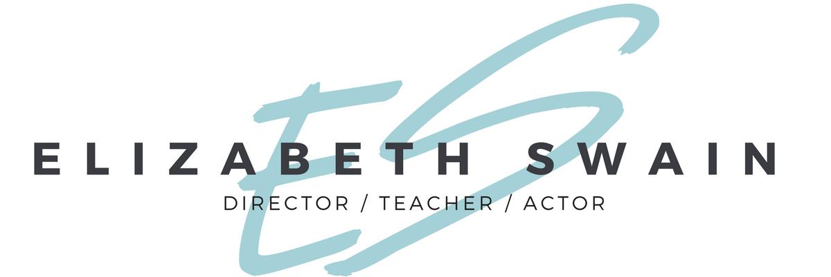 Elizabeth Swain, Director, Teacher, Actor