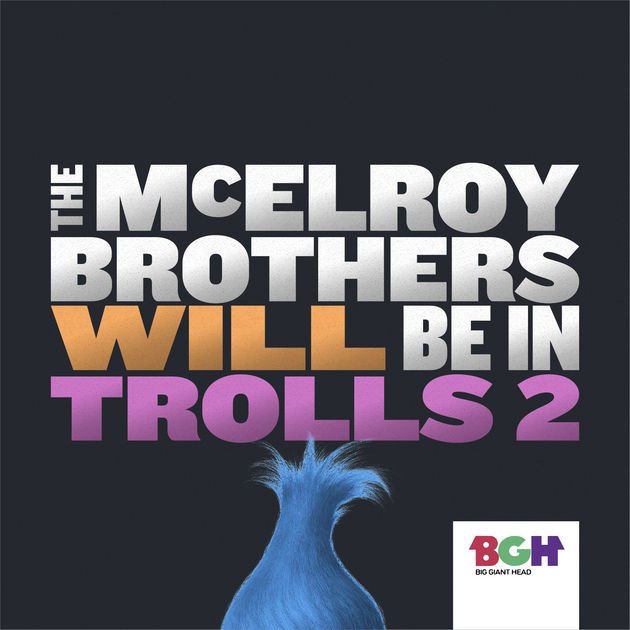 Me and my brothers are going to be in Trolls 2.