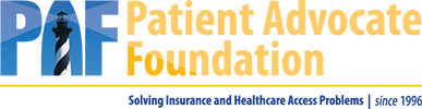 Patient Advocate Foundation professionals directly intervene on behalf of more than 80,000 patients each year that request our services, enabling them to access prescribed healthcare services and medications, overcome insurance barriers, locate resources to support cost of living expenses while in treatment, evaluate and maintain health insurance coverage and better manage, or reduce, the out-of-pocket medical debt associated with their illness.