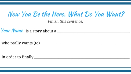 You as the Hero- What Do You Want-