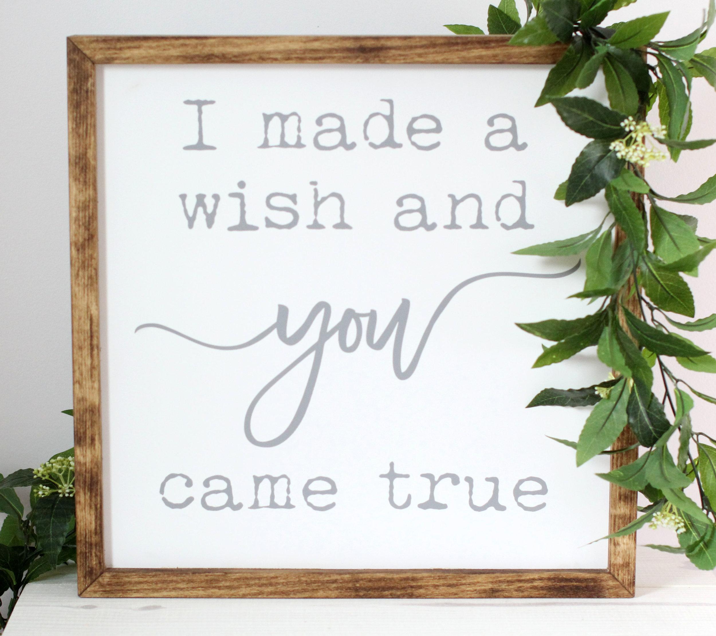 I Made A Wish And You Came True Home Decor Framed Sign.jpg