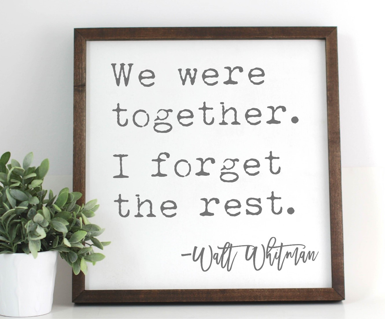 We Were Together I Forget The Rest.jpg