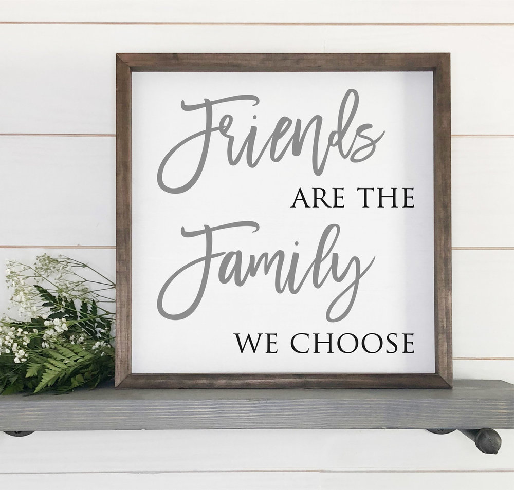 Friends Are The Family We Choose Framed Home Decor Ss 145 Sweet Carolina Collective