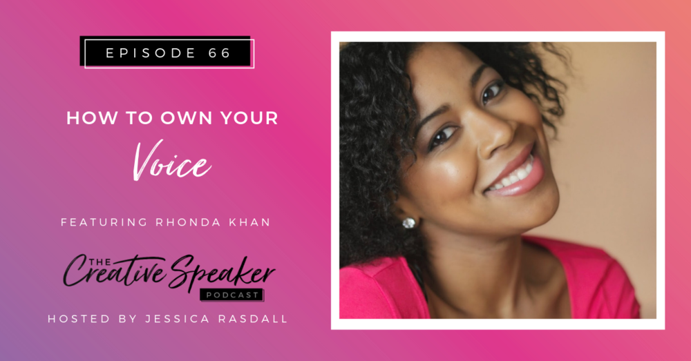 Listen to my tips on  how to  own your voice   on the  Creative Speaker Podcast.