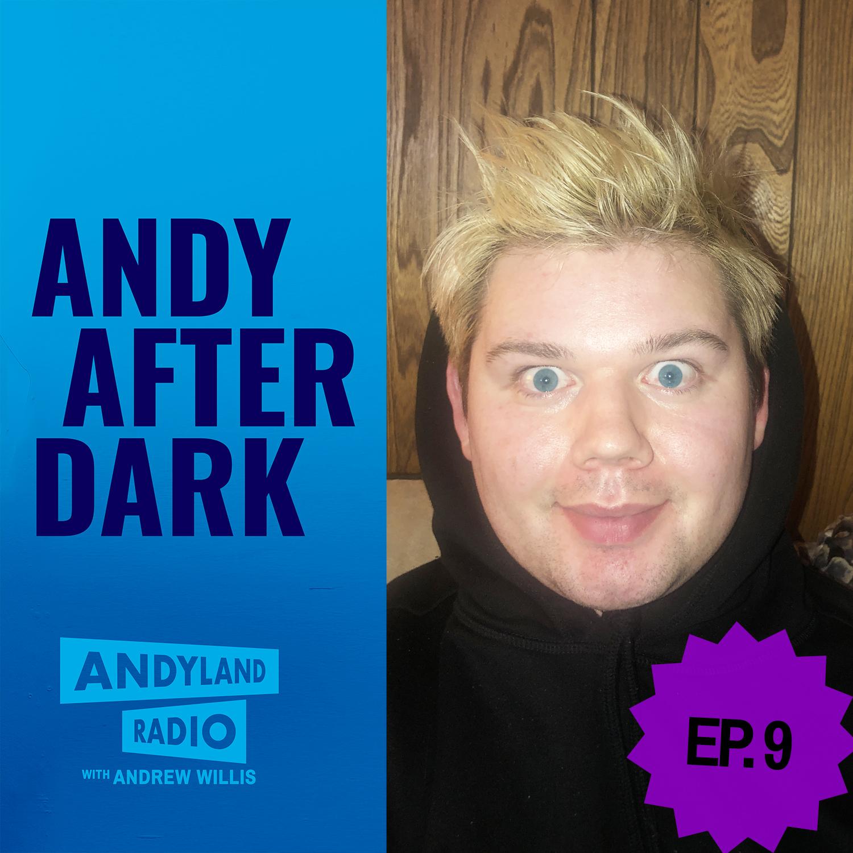 Andy-After-Dark_Episode-9_Andrew-Willis_Andyland-Radio.jpg