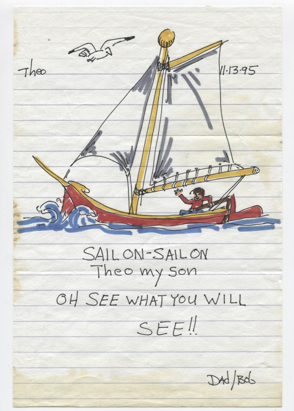 Sail on - Sail On Theo my son. Oh see what you will see!!