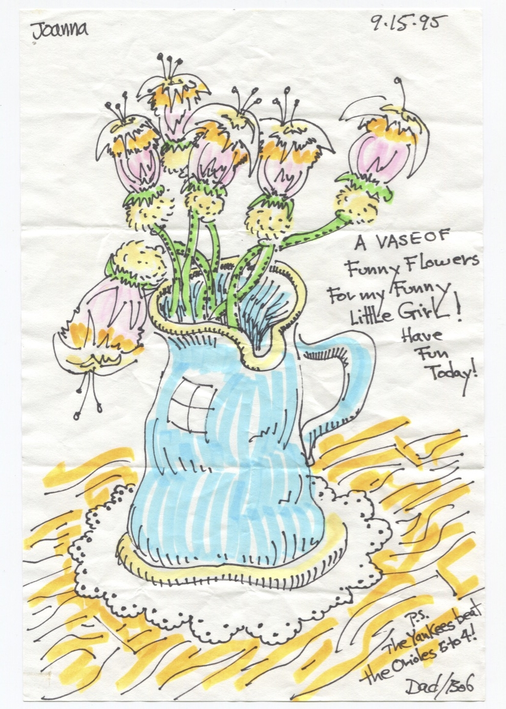A vase of funny flowers for my funny little girl! Have fun today!