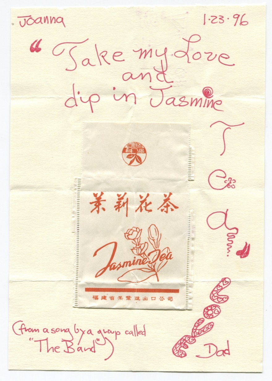 """""""Take my love and dip in Jasmine Tea"""" (from a song by a group called """"The Band"""")"""