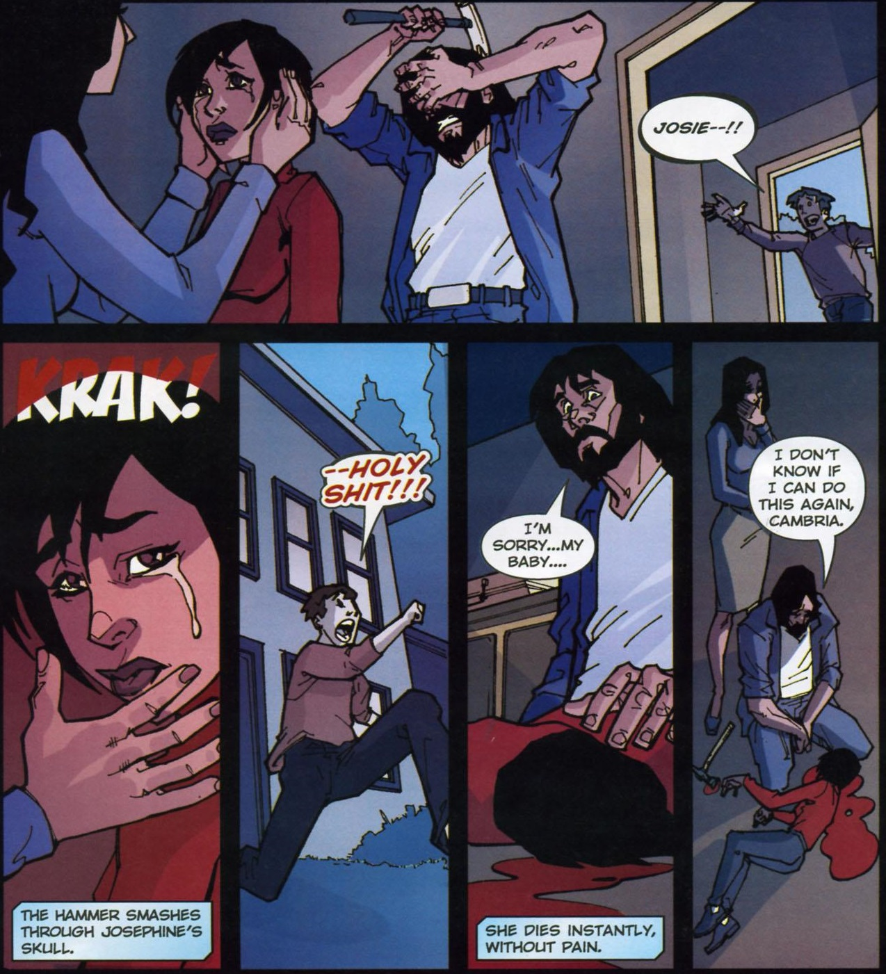 Anyway, all that happens, and Josephine runs straight home to get fucking murdered for completely unrelated reasons. These comics are  bad .